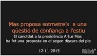 http://www.vilaweb.cat/noticies/mas-proposa-sotmetres-voluntariament-a-una-questio-de-confianca-a-lestiu/