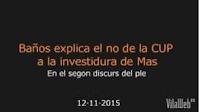 http://www.vilaweb.cat/noticies/video-discurs-antonio-banos-explica-no-de-la-cup-vota-investidura-artur-mas/